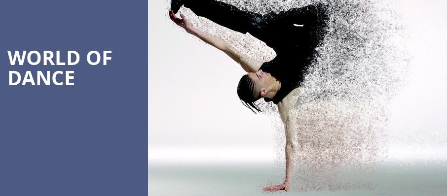 World of Dance - FirstOntario Concert Hall, Hamilton, ON
