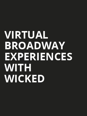 Virtual Broadway Experiences with WICKED, Virtual Experiences for Hamilton, Hamilton
