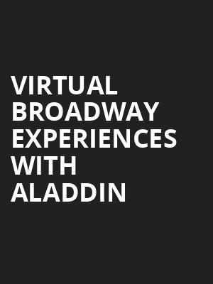 Virtual Broadway Experiences with ALADDIN, Virtual Experiences for Hamilton, Hamilton